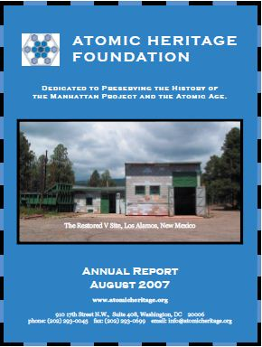 Atomic Heritage Foundation 2007 Annual Report