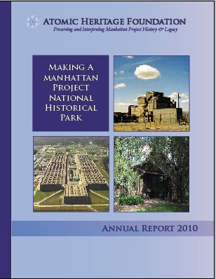 Atomic Heritage Foundation 2010 Annual Report