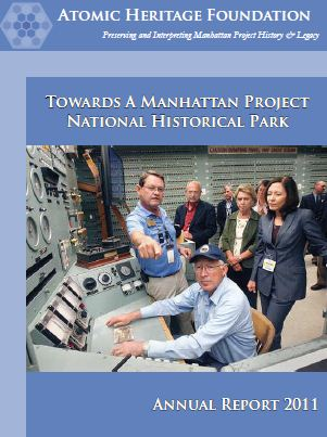 Atomic Heritage Foundation 2011 Annual Report
