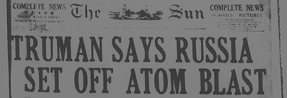 "Newspaper with headline ""Truman says Russia set of Atom blast"""