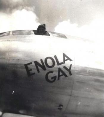 Head out of the Enola Gay
