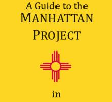 Guide to the Manhattan Project in New Mexico